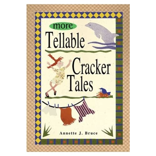 More Tellable Cracker Tales by Annette J Bruce (2002-04-06)