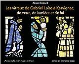 Les Vitraux de Gabriel Loire a Kervignac de Verre, de Lumière et de Foi