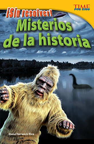 Sin Resolver! Misterios de la Historia (Unsolved! History's Mysteries) (Spanish Version) (Advanced) (Sin resolver!: Time for Kids Nonfiction Readers) por Dona Rice