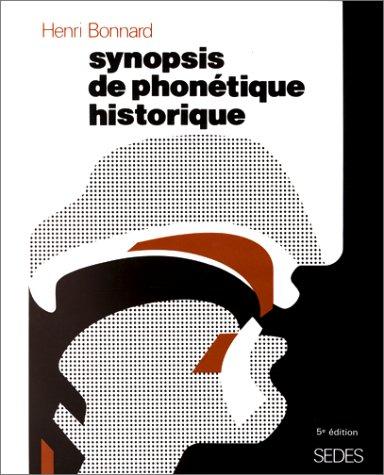 SYNOPSIS DE PHONETIQUE HISTORIQUE. 5ème édition 1995