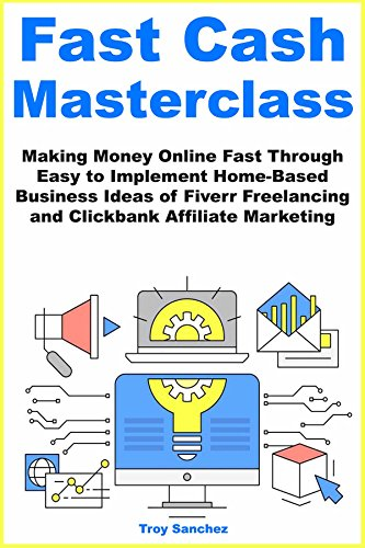 Fast Cash Master Class (2018): Making Money Online Fast Through