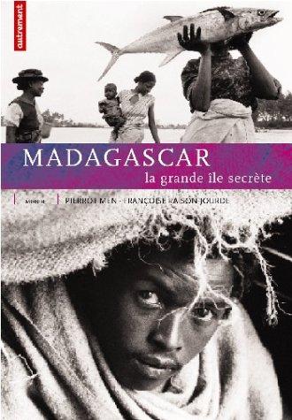 Madagascar. La grande île secrète par Françoise Raison-Jourde, Pierrot Men