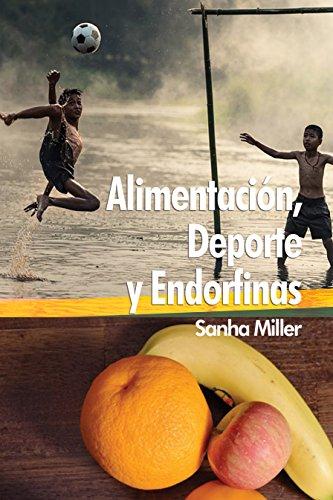 Alimentación, Deporte y Endorfinas por Sanha Miller