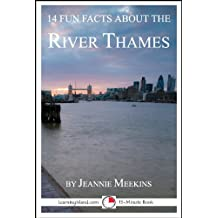 14 Fun Facts About the River Thames: A 15-Minute Book (15-Minute Books 90) (English Edition)