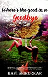#6: Where's the good in a goodbye