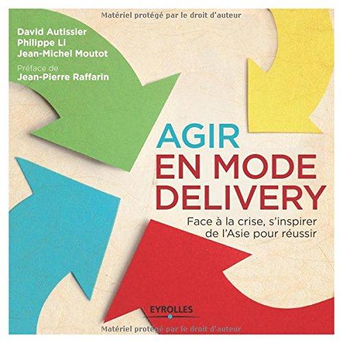 Agir en mode Delivery: Face à la crise, s'inspirer de l'Asie pour réussir.