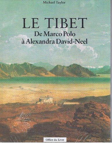 Le Tibet : De Marco Polo à Alexandra David-Néel par  Michael Taylor