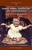 Mama, Mama wunderbar: DeineNatürliche Erziehung
