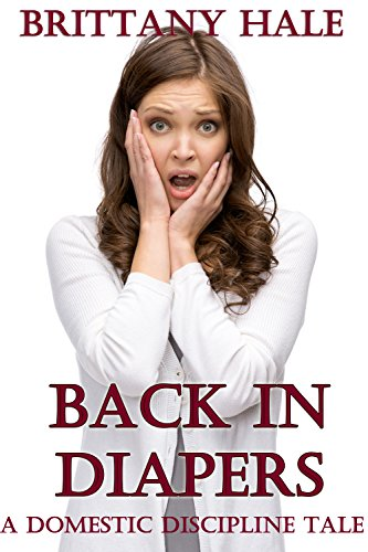 back-in-diapers-a-domestic-discipline-tale-the-regressed-wife-book-1