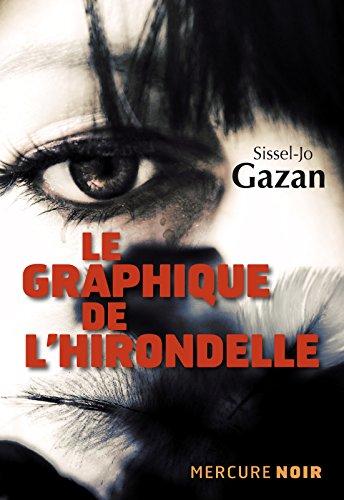 Le graphique de l'hirondelle - Sissel-Jo Gazan