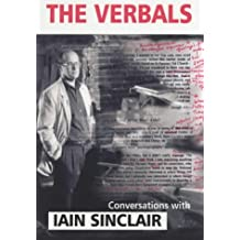 The Verbals: Iain Sinclair in Conversation with Kevin Jackson