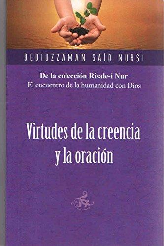 Virtudes de la Creencia y la oracion/Virtues of Belief and prayer por Bediuzzaman Said Nursi