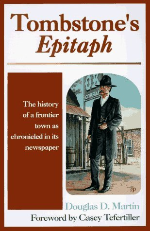 Tombstone's Epitaph: The History of a Frontier Town as Chronicled in its Newspaper (1997-09-03)