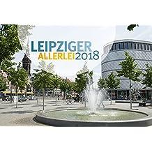 Leipziger Allerlei 2018: Wandkalender 2018