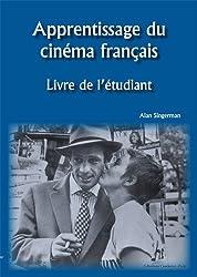 Apprentissage Du Cinema Francais: Livre De L'etudiant