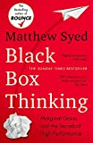 Black Box Thinking: Marginal Gains and the Secrets of High Performance: The Surprisin...