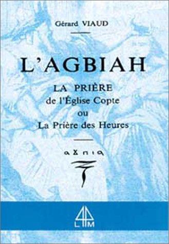 L'Agbiah : La prire de l'glise Copte ou la prire des heures