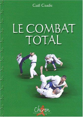 Le combat total. Histoire, techniques et entraînement au bugeï