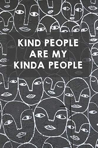 Kind People Are My Kinda People: Funny Kindness Planner / Organizer / Lined Notebook (6