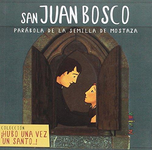 San Juan Bosco: Parábola de la semilla de mostaza (Hubo una vez un santo...)