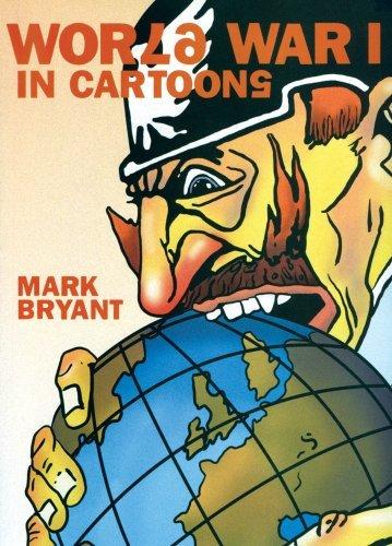 World War I in Cartoons by Mark Bryant (2014-01-19)