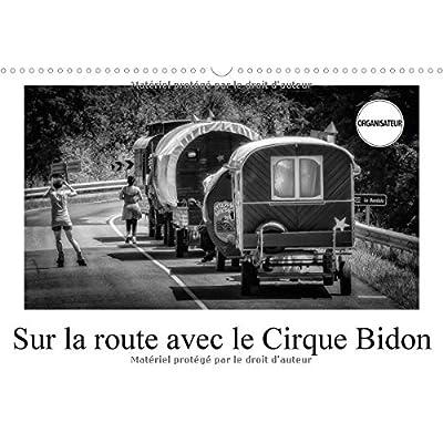 Sur La Route Avec Le Cirque Bidon 2017: Un Resume De Scenes De Vie Du Cirque Bidon