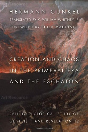 Creation and Chaos in the Primeval Era and the Eschaton: A Religio-Historical Study of Genesis 1 and Revelation 12 (The Biblical Resource Series) (English Edition) (Chaos Genesis General)