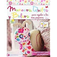 Muñecos, Quilts Y Bolsos Para Regalar A Los Más Pequeños (El Libro De..)