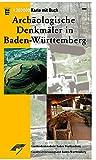 Archäologische Denkmäler in Baden-Württemberg - Sophie Stelzle-Hüglin, Michael Strobel, Andreas Thiel