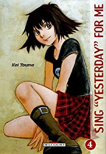 """Sing """"Yesterday"""" for Me Edition simple Tome 4"""