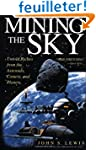 Mining The Sky: Untold Riches From Th...