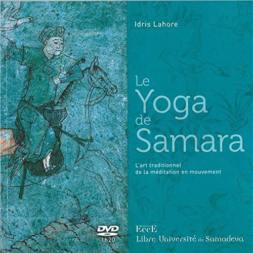 Le Yoga de Samara - L'art traditionnel de la méditation en mouvement - Livre + DVD par Idris Lahore