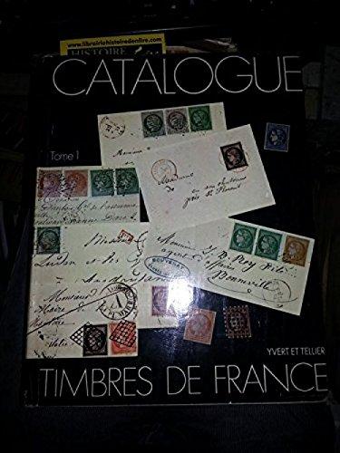 Catalogue spécialisé des timbres de france tome I 1849 1900