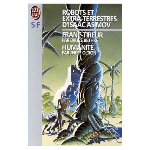 Robots et extra-terrestres : Franc-tireur, humanité