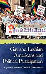 Gay and Lesbian Americans and Political Participation: A Reference Handbook by Raymond A. Smith (2002-04-01)