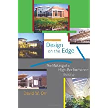Design on the Edge: The Making of a High-Performance Building (MIT Press) by David W. Orr (2006-08-25)
