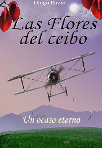 Las flores del Ceibo: Un ocaso eterno por Hugo Diego Puzio