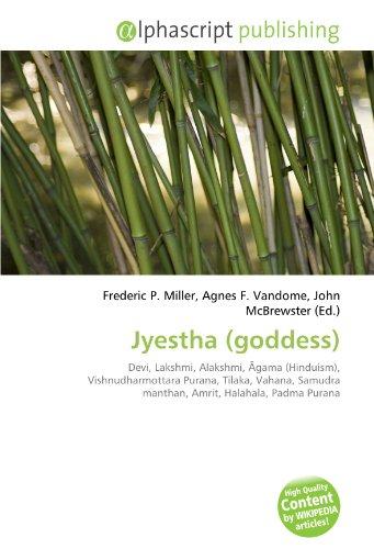Jyestha (goddess): Devi, Lakshmi, Alakshmi, Āgama (Hinduism), Vishnudharmottara Purana, Tilaka, Vahana, Samudra manthan, Amrit, Halahala, Padma Purana
