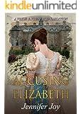 Accusing Elizabeth: A Pride & Prejudice Variation (English Edition)