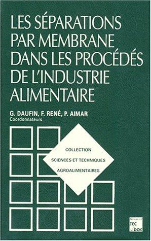 Les séparations par membrane dans les procédés de l'industrie alimentaire