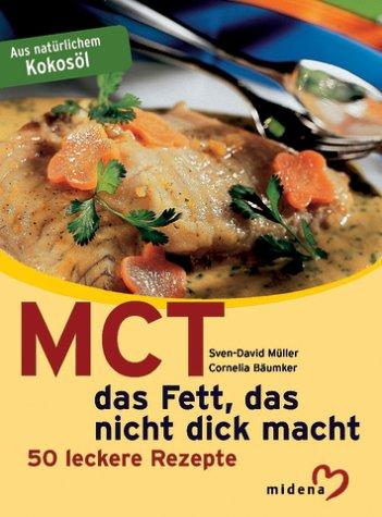 MCT - das Fett, das nicht dick macht (Livre en allemand)