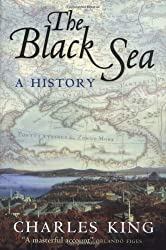 The Black Sea: A History by Charles King (2004-05-20)