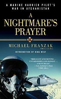 A Nightmare's Prayer: A Marine Harrier Pilot's War in Afghanistan (English Edition) par [Franzak, Michael]