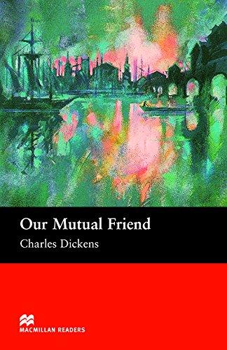 MR (U) Our Mutual Friend: Upper (Macmillan Readers 2005)
