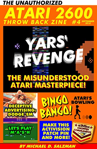 The Unauthorized Atari 2600 Throw Back Zine #4: Yars' Revenge - Atari's Misunderstood Masterpiece, Let's Play M*A*S*H, DIY Activision Patch Pins, Dodge 'em, Plus So Much More! (English Edition)
