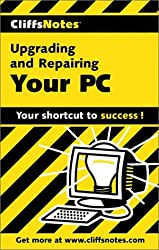 Upgrading and Repairing Your PC (Cliffs Notes)