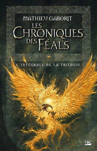 Les Intégrales Bragelonne – Les Chroniques des Féals par Mathieu Gaborit
