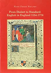 From Dialect to Standard: English in England 1154-1776: 2 (NOWELE Supplement Series)