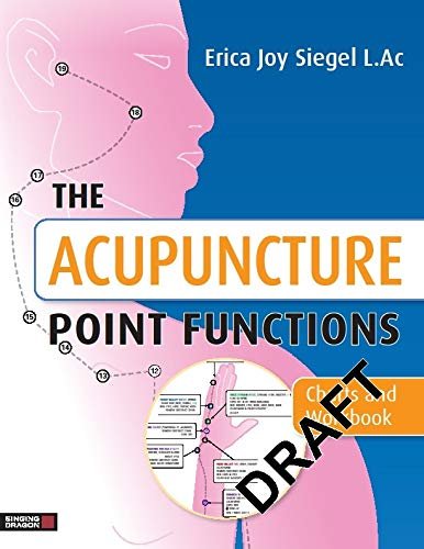 The Acupuncture Point Functions Charts and Workbook (English Edition)