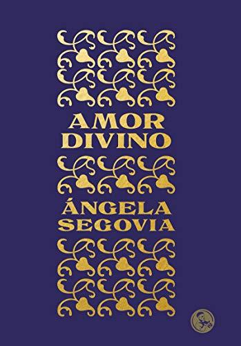 Amor divino (Libros Inútiles) por Ángela Segovia Soriano